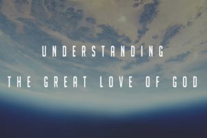 understanding the love of god