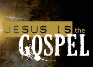 jesus-is-the-gospel-final1