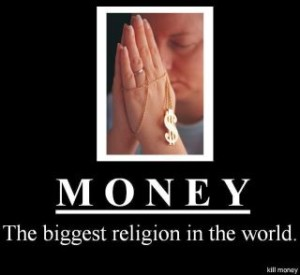 money the biggest religion