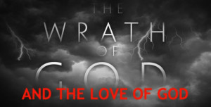wrath and love of God